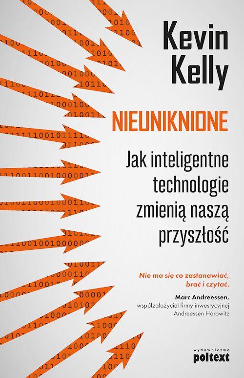Recenzja książki Nieuniknione. Jak inteligentne technologie zmienią naszą przyszłość - Kevin Kelly