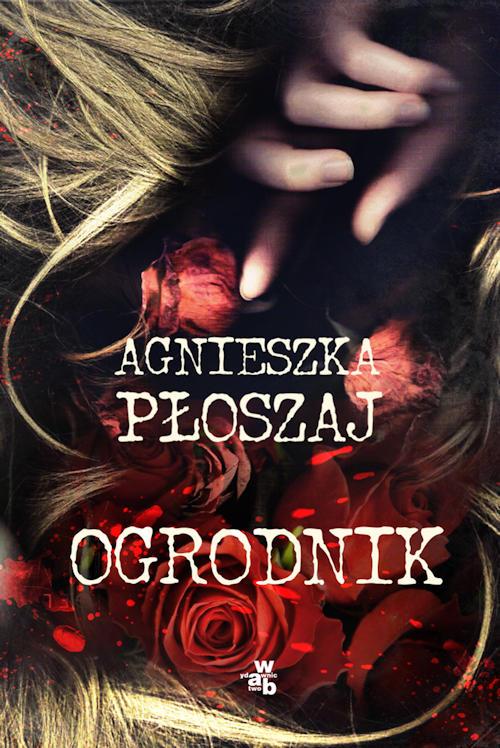 Recenzja książki Ogrodnik - Agnieszka Płoszaj