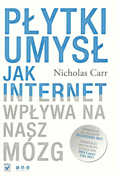 Recenzja książka Płytki umysł. Jak internet wpływa na nasz mózg - Nicholas Carr