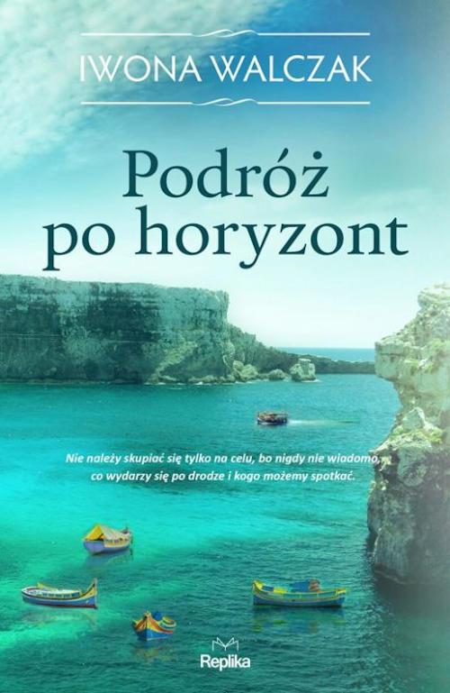 Recenzja książki Podróż po horyzont - Iwona Walczak