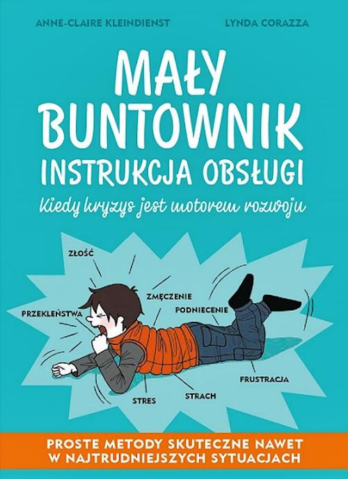 Recenzja książki Mały buntownik. Instrukcja obsługi - Anne-Claire Kleindienst, Lynda Corazza