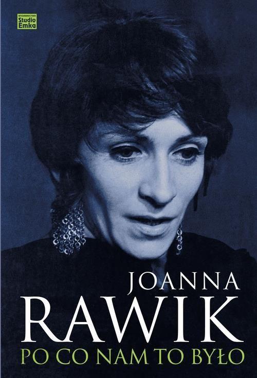 Recenzja książki Po co nam to było - Joanna Rawik