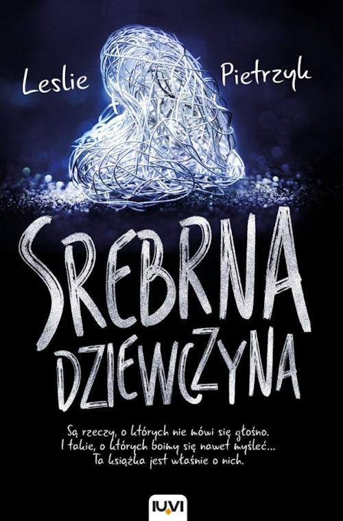 Recenzja książki Srebrna dziewczyna - Leslie Pietrzyk