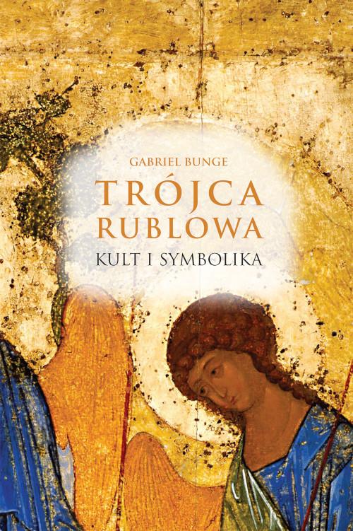 Recenzja książki Trójca Rublowa. Kult i symbolika - Gabriel Bunge