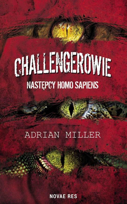 Recenzja książki Challengerowie. Następcy Homo Sapiens - Adrian Miller