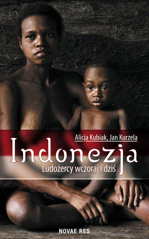 Recenzja książki Indonezja. Ludożercy wczoraj i dziś - Alicja Kubiak, Jan Kurzela