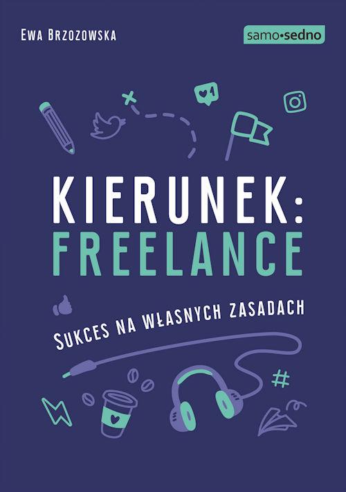 Recenzja książki Kierunek: freelance. Sukces na własnych zasadach - Ewa Brzozowska