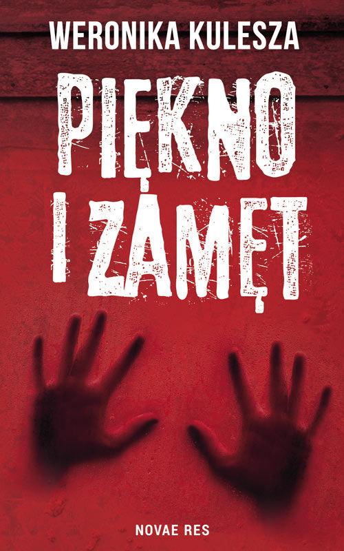Recenzja książki Piękno i zamęt - Weronika Kulesza
