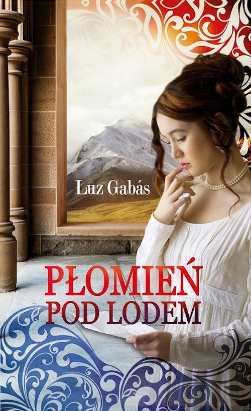 Recenzja książki Płomień pod lodem - Luz Gabas