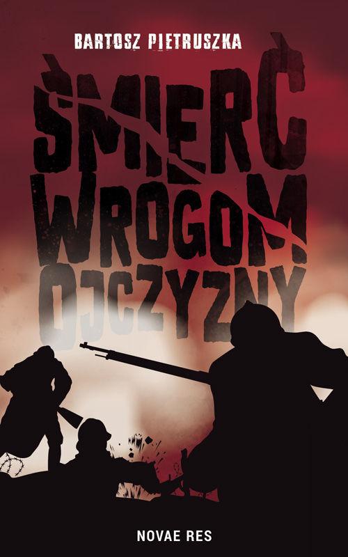 Recenzja książki Śmierć wrogom ojczyzny - Bartosz Pietruszka