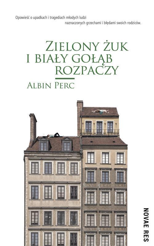 Recenzja książki Zielony żuk i biały gołąb rozpaczy - Albin Perc