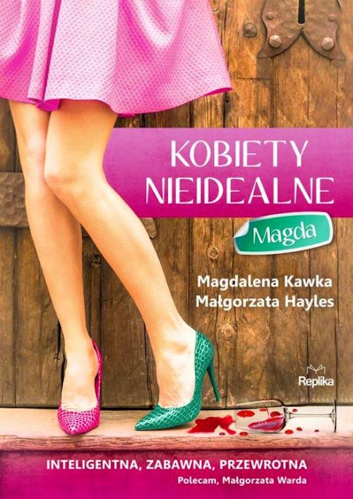 Recenzja książki Kobiety nieidealne. Magda - Magdalena Kawka, Małgorzata Hayles