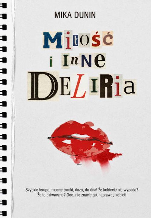 Recenzja książki Miłość i inne deliria - Mika Dunin