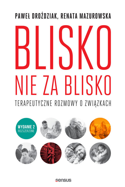 Recenzja książki Blisko, nie za blisko. Terapeutyczne rozmowy o związkach - Paweł Droździak, Renata Mazurowska