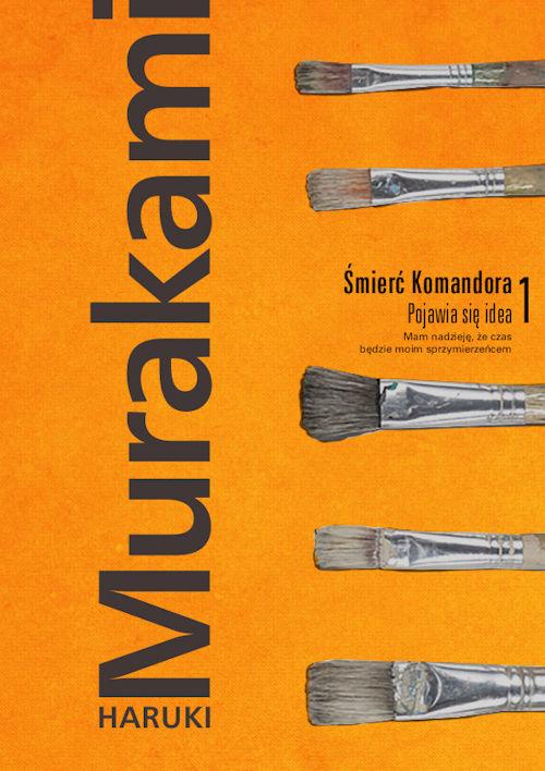 Recenzja książki Śmierć Komandora. Tom 1. Pojawia się idea - Haruki Murakami