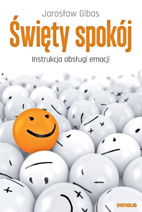 Recenzja książki Święty spokój. Instrukcja obsługi emocji - Jarosław Gibas