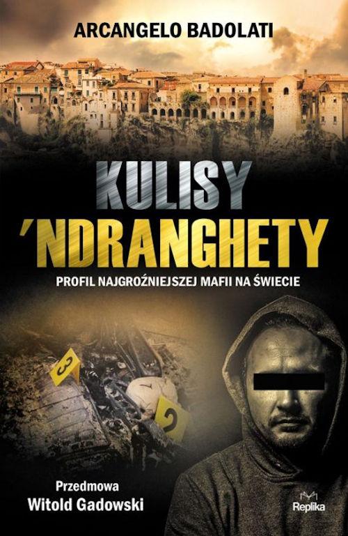 Recenzja książki Kulisy 'Ndranghety. Profil najgroźniejszej mafii na świecie - Arcangelo Badolati