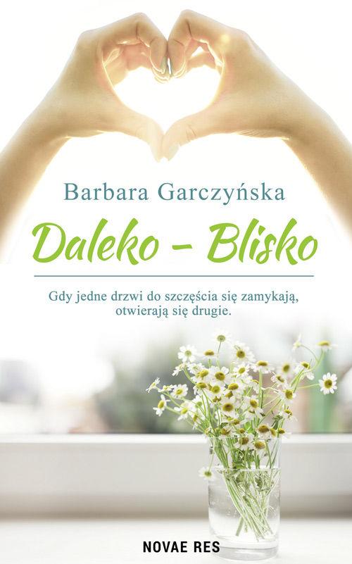 Recenzja książki Daleko-Blisko - Barbara Garczyńska