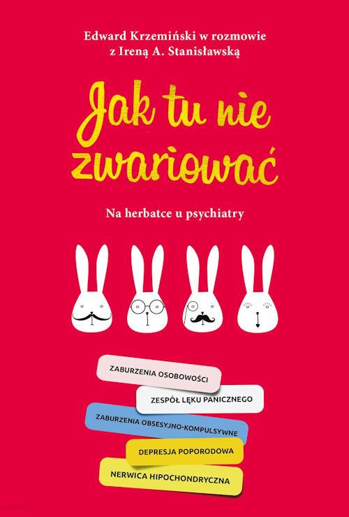Recenzja książki Jak tu nie zwariować. Na herbatce u psychiatry - Irena A. Stanisławska, Edward Krzemiński