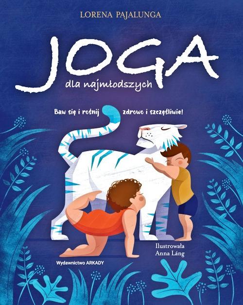 Recenzja książki Joga dla najmłodszych - Lorena Pajalunga