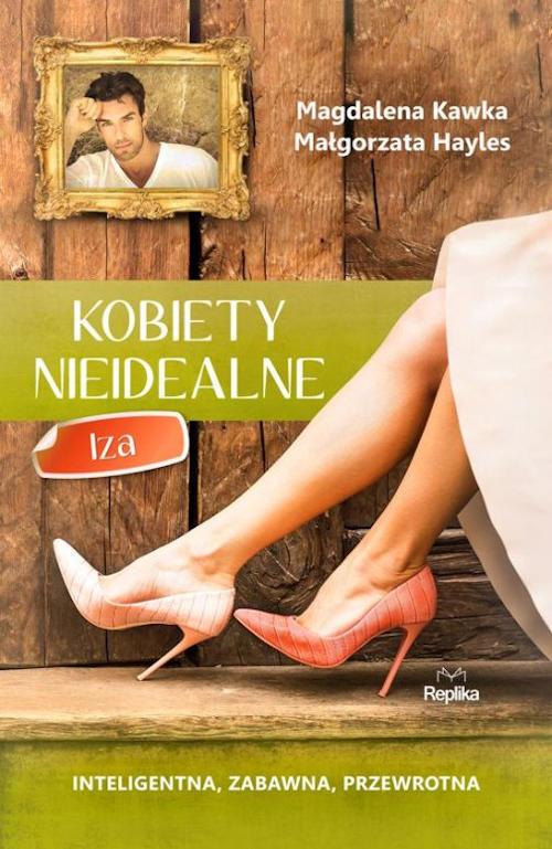 Recenzja książki Kobiety nieidealne. Iza - Magdalena Kawka, Małgorzata Hayles