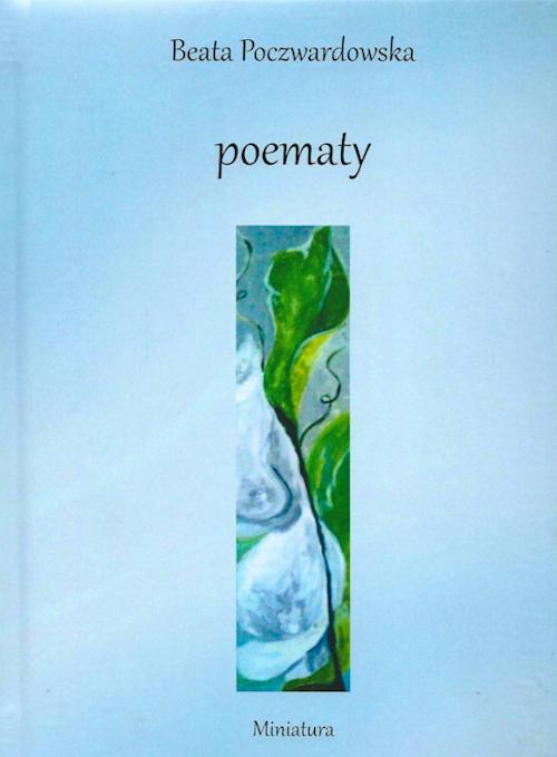 Recenzja książki Poematy - Beata Poczwardowska