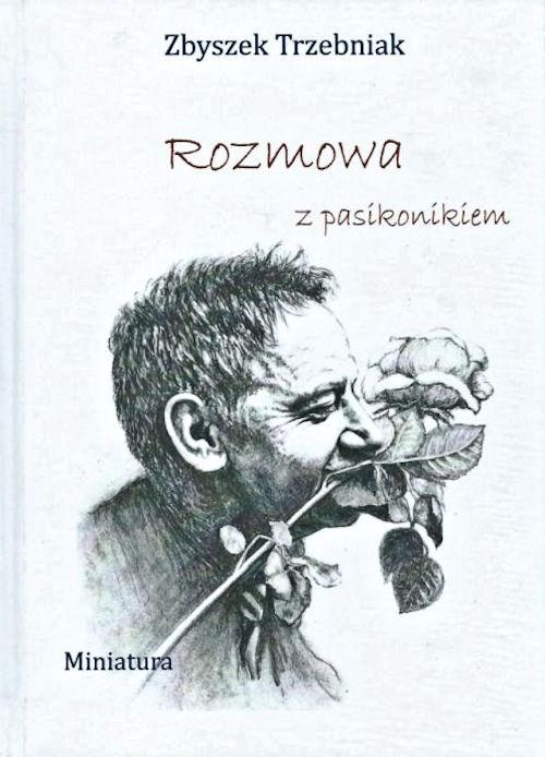 Recenzja książki Rozmowa z pasikonikiem - Zbyszek Trzebniak