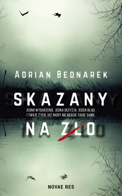 Recenzja książki Skazany na zło - Adrian Bednarek