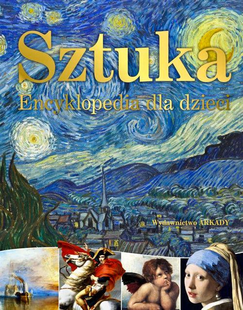 Recenzja książki Sztuka. Encyklopedia dla dzieci - Opracowanie zbiorowe