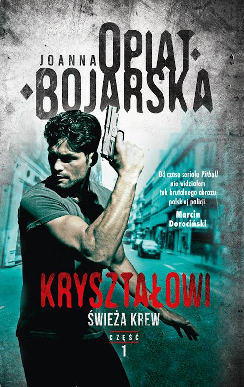 Recenzja książki Kryształowi. Świeża krew - Joanna Opiat-Bojarska