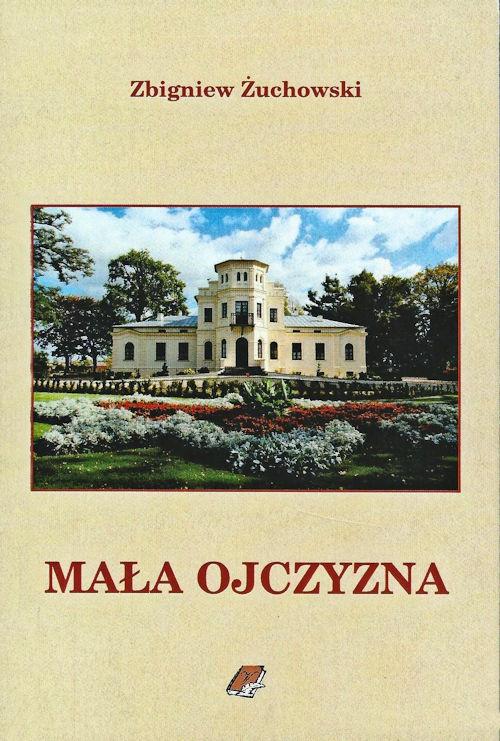 Recenzja książki Mała Ojczyzna - Zbigniew Żuchowski
