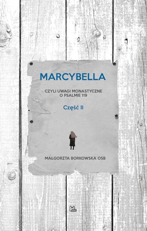 Recenzja książki Marcybella, czyli uwagi monastyczne o psalmie 119. Część 2 - Małgorzata Borkowska OSB