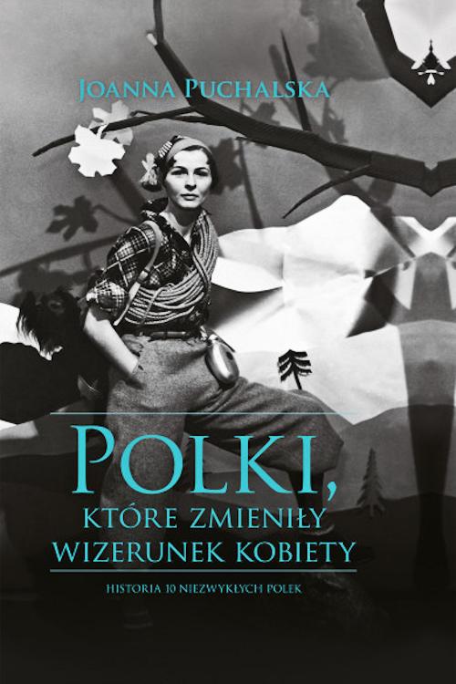 Recenzja książki Polki, które zmieniły wizerunek kobiety - Joanna Puchalska