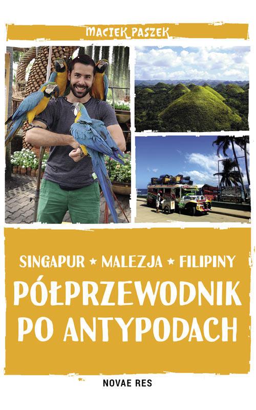 Recenzja książki Półprzewodnik po Antypodach. Singapur, Malezja, Filipiny - Maciek Paszek