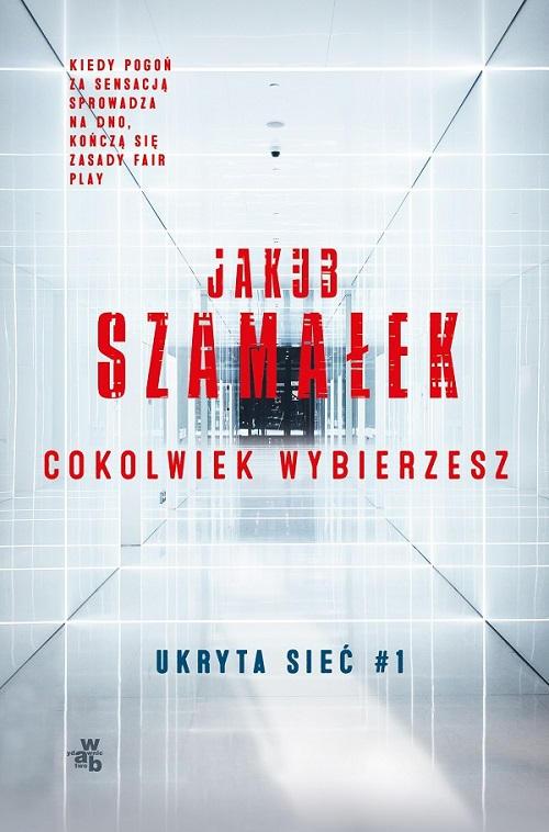 Recenzja książki Cokolwiek wybierzesz - Jakub Szamałek