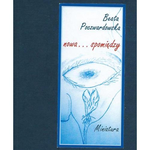 Recenzja książki nowa..spomiedzy - Beata Poczwardowska