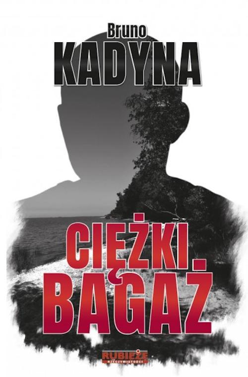 Recenzja książki Ciężki Bagaż - Bruno Kadyna