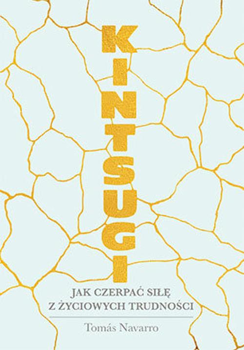 Recenzja książki Kintsugi. Jak czerpać siłę z życiowych trudności - Tomas Navarro