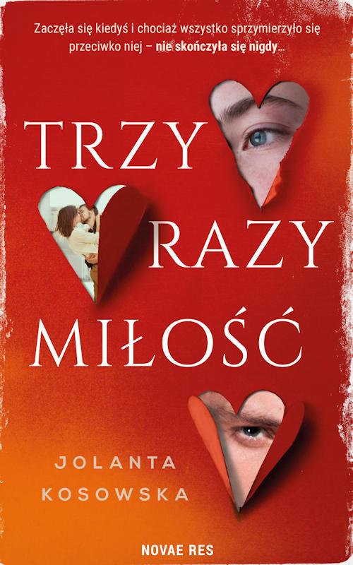 Recenzja książki Trzy razy miłość - Jolanta Kosowska