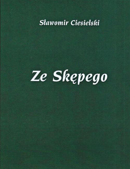 Recenzja książki Ze Skępego - Sławomir Ciesielski