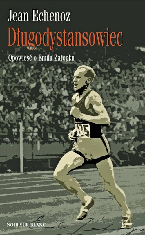 Recenzja książki Długodystansowiec. Opowieść o Emilu Zatopku - Jean Echenoz
