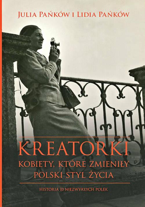 Recenzja książki Kreatorki. Kobiety, które zmieniły polski styl życia - Lidia Pańków, Julia Pańków