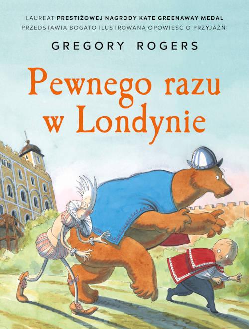 Recenzja książki Pewnego razu w Londynie - Gregory Rogers