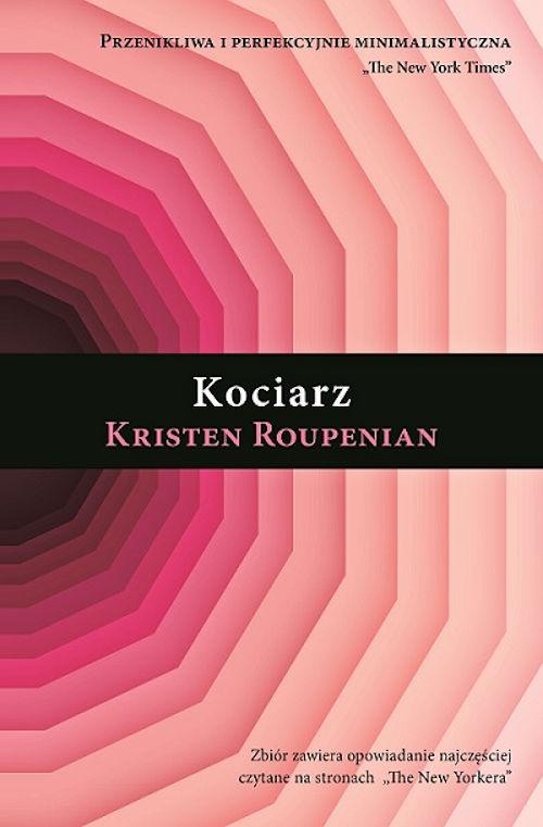 Recenzja książki Kociarz - Kristen Roupenian