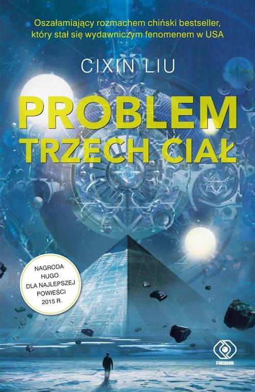 Recenzja książki Problem trzech ciał - Liu Cixin