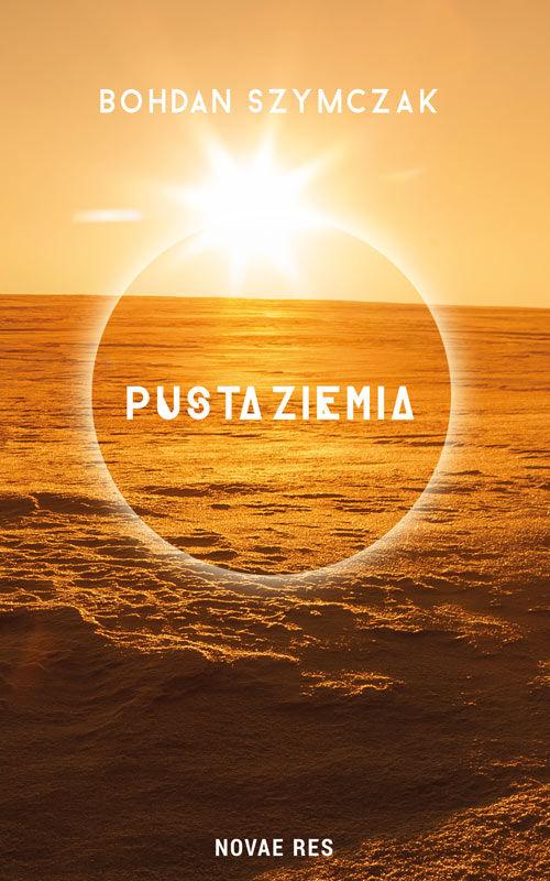 Recenzja książki Pusta Ziemia - Bohdan Szymczak
