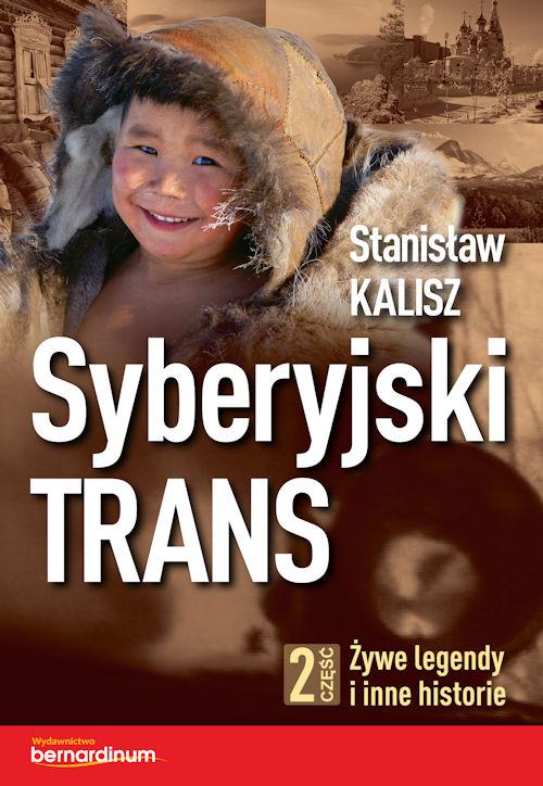 Recenzja książki Syberyjski Trans. Część 2. Żywe legendy i inne historie - Stanisław Kalisz