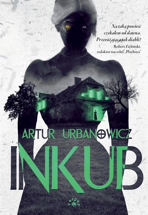 Recenzja książki Inkub - Artur Urbanowicz