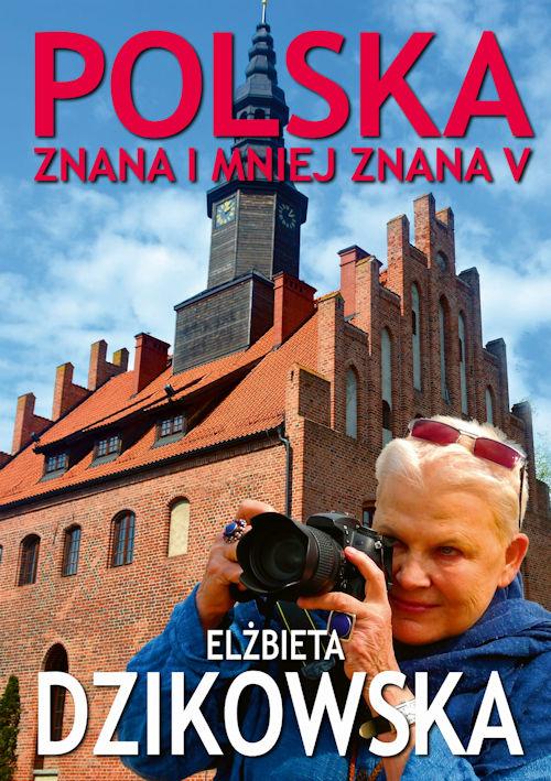 Recenzja książki Polska znana i mniej znana V - Elżbieta Dzikowska