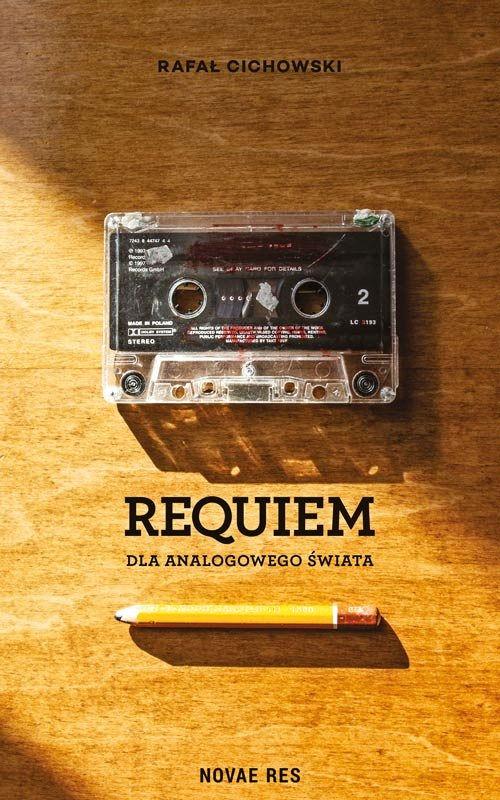Recenzja książki Requiem dla Analogowego Świata - Rafał Cichowski